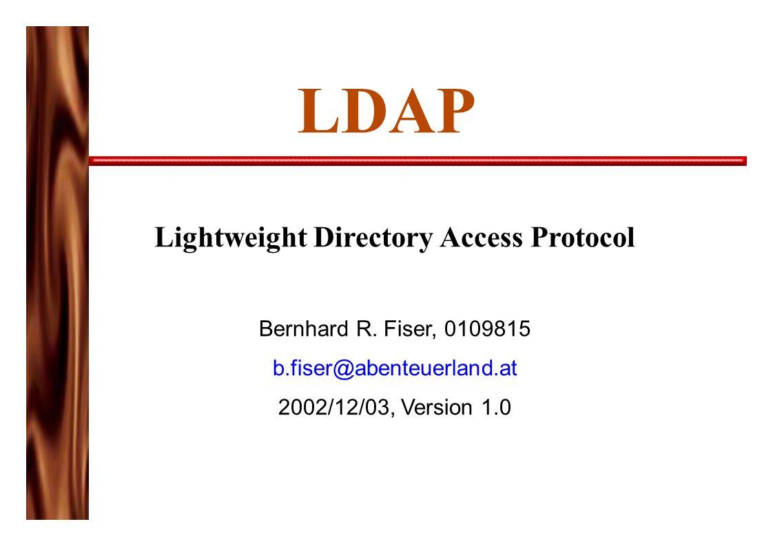LDAP Lightweight Directory Access Protocol Bernhard R.