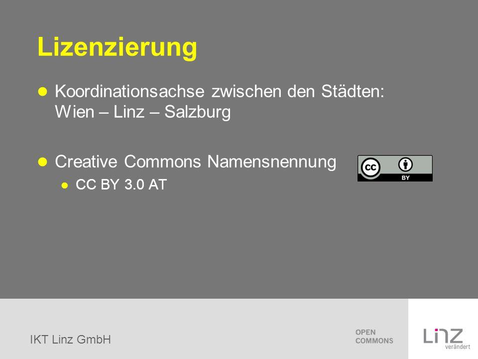 IKT Linz GmbH Lizenzierung Koordinationsachse zwischen den Städten: Wien – Linz – Salzburg Creative Commons Namensnennung CC BY 3.0 AT
