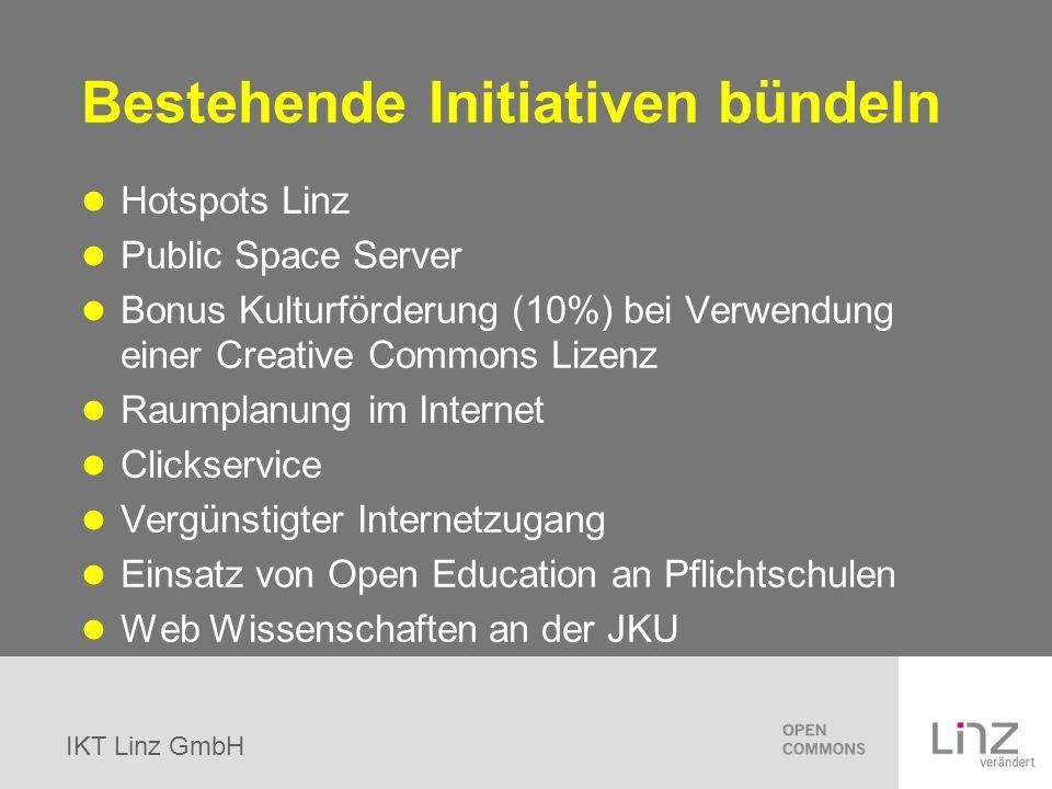 IKT Linz GmbH Bestehende Initiativen bündeln Hotspots Linz Public Space Server Bonus Kulturförderung (10%) bei Verwendung einer Creative Commons Lizen