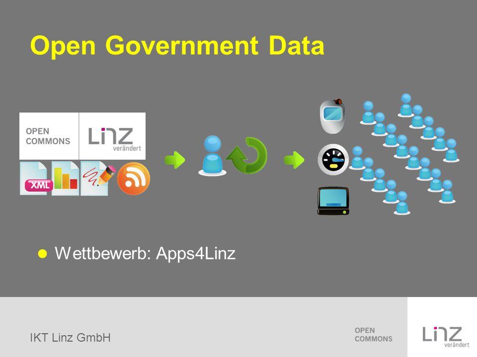 IKT Linz GmbH Initialprojekt 2011 offene Verwaltungs- und Regierungsdaten Geodaten statistische Daten Fahrplandaten GR Protokolle (noch nicht entschieden) Linztermine (noch nicht entschieden) Haushaltsplan Archive, Museen