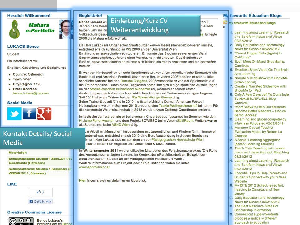 Einleitung/Kurz CV Weiterentwicklung Kontakt Details/ Social Media