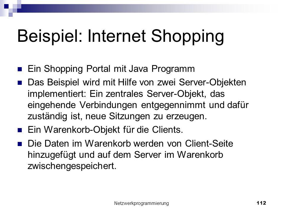 Beispiel: Internet Shopping Ein Shopping Portal mit Java Programm Das Beispiel wird mit Hilfe von zwei Server-Objekten implementiert: Ein zentrales Se