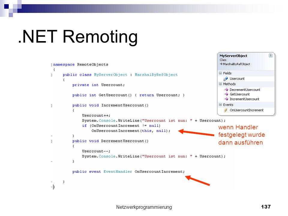 .NET Remoting Netzwerkprogrammierung 137 wenn Handler festgelegt wurde dann ausführen