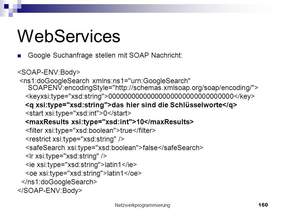 WebServices Google Suchanfrage stellen mit SOAP Nachricht: 00000000000000000000000000000000 das hier sind die Schlüsselworte 0 10 true false latin1 Ne