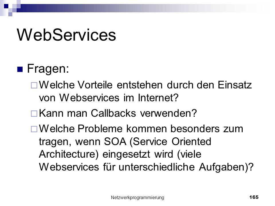 WebServices Fragen: Welche Vorteile entstehen durch den Einsatz von Webservices im Internet? Kann man Callbacks verwenden? Welche Probleme kommen beso