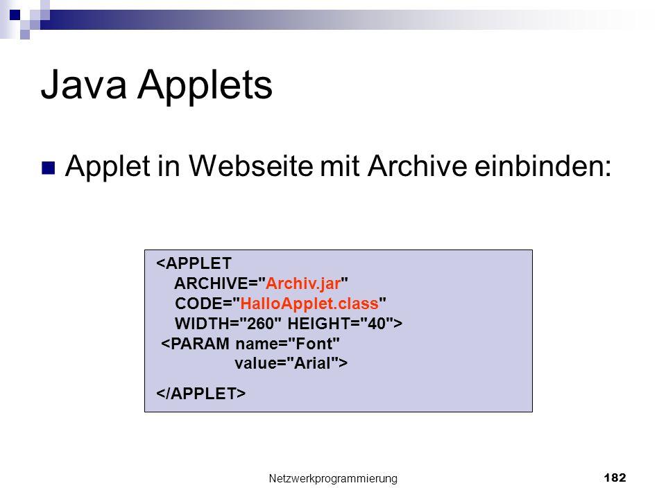 Java Applets Applet in Webseite mit Archive einbinden: Netzwerkprogrammierung 182