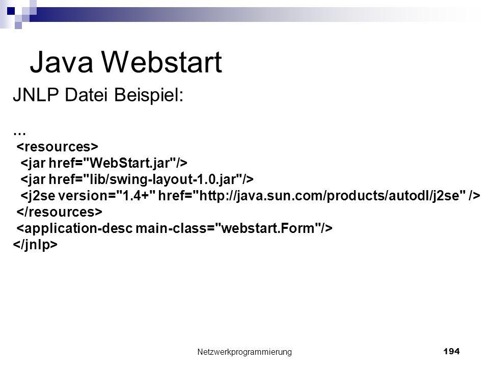 Java Webstart JNLP Datei Beispiel: … Netzwerkprogrammierung 194