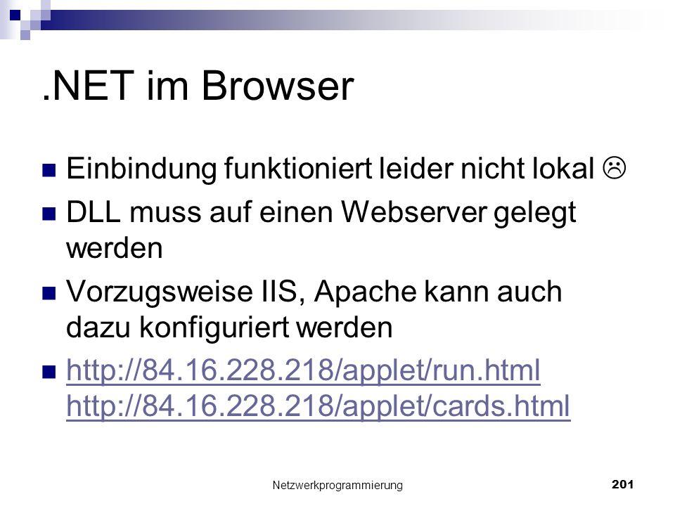 .NET im Browser Einbindung funktioniert leider nicht lokal DLL muss auf einen Webserver gelegt werden Vorzugsweise IIS, Apache kann auch dazu konfigur
