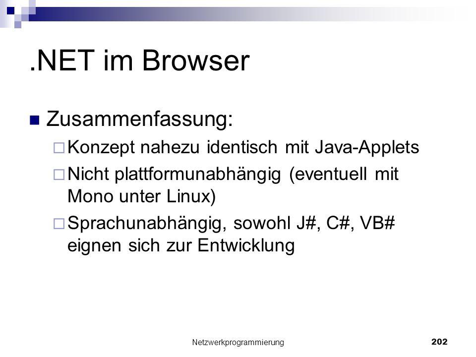 .NET im Browser Zusammenfassung: Konzept nahezu identisch mit Java-Applets Nicht plattformunabhängig (eventuell mit Mono unter Linux) Sprachunabhängig
