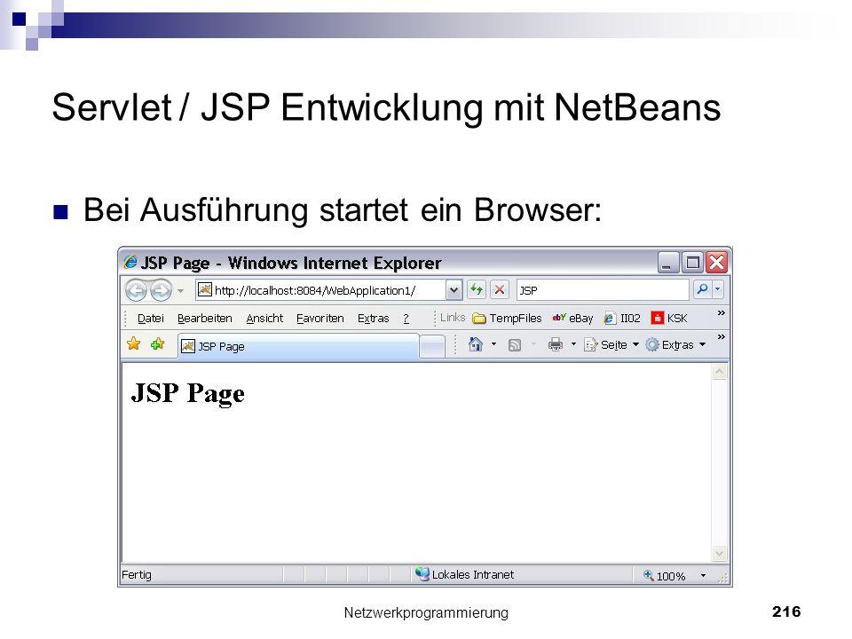 Servlet / JSP Entwicklung mit NetBeans Bei Ausführung startet ein Browser: Netzwerkprogrammierung 216