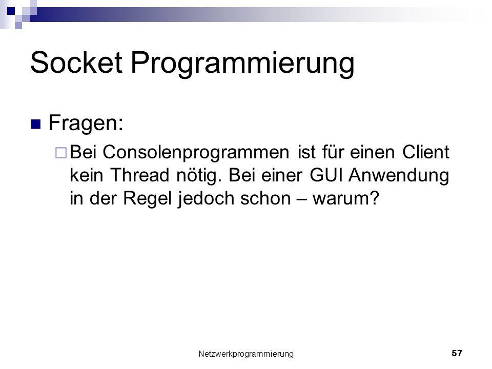 Socket Programmierung Fragen: Bei Consolenprogrammen ist für einen Client kein Thread nötig. Bei einer GUI Anwendung in der Regel jedoch schon – warum