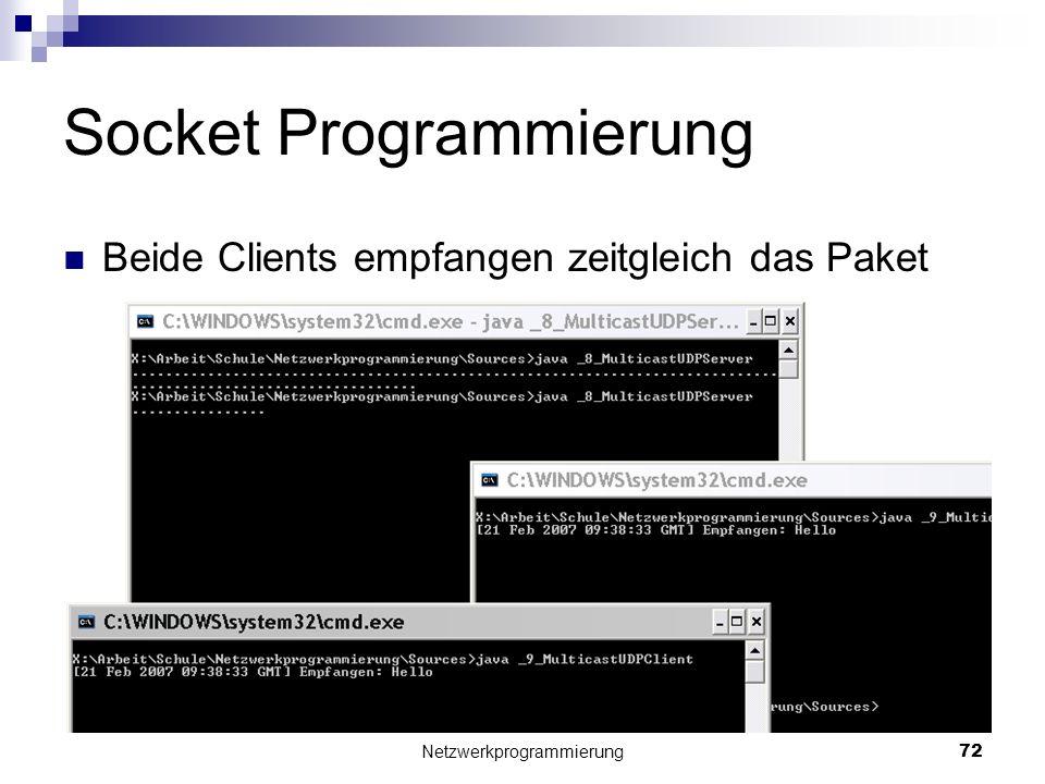 Socket Programmierung Beide Clients empfangen zeitgleich das Paket Netzwerkprogrammierung 72