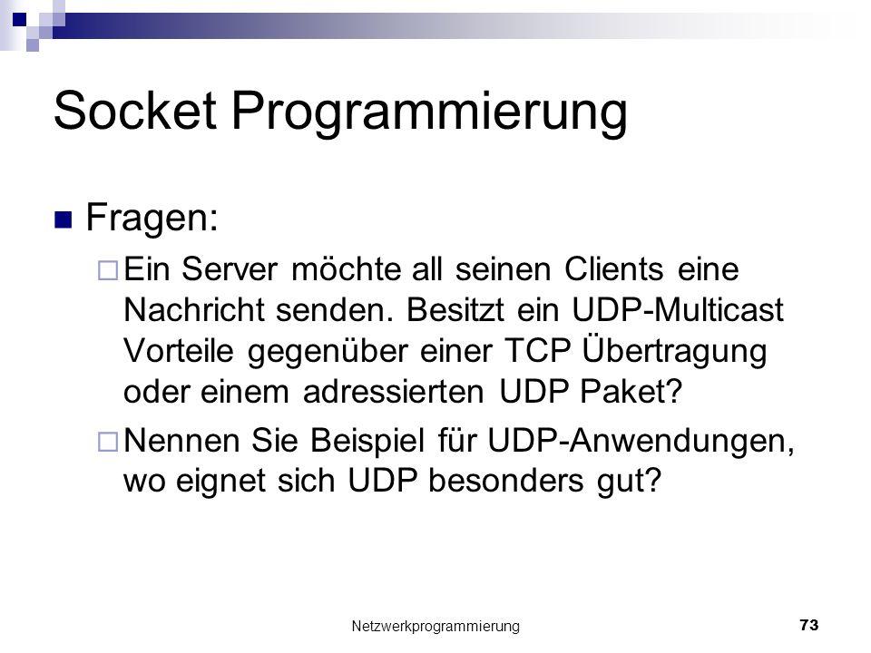 Socket Programmierung Fragen: Ein Server möchte all seinen Clients eine Nachricht senden. Besitzt ein UDP-Multicast Vorteile gegenüber einer TCP Übert