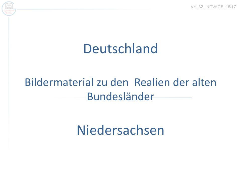 Deutschland Bildermaterial zu den Realien der alten Bundesländer Niedersachsen VY_32_INOVACE_16-17