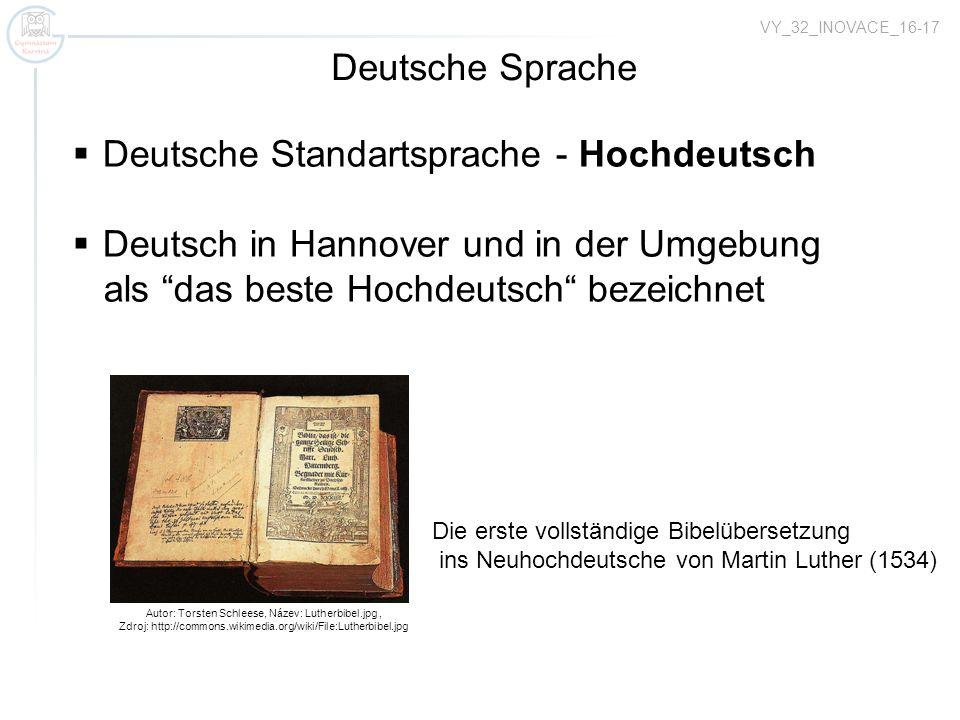 VY_32_INOVACE_16-17 Autor: Torsten Schleese, Název: Lutherbibel.jpg, Zdroj: http://commons.wikimedia.org/wiki/File:Lutherbibel.jpg Deutsche Sprache De