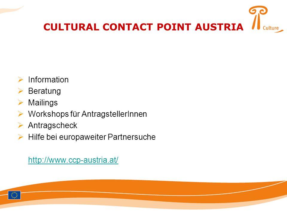 CULTURAL CONTACT POINT AUSTRIA Information Beratung Mailings Workshops für AntragstellerInnen Antragscheck Hilfe bei europaweiter Partnersuche http://