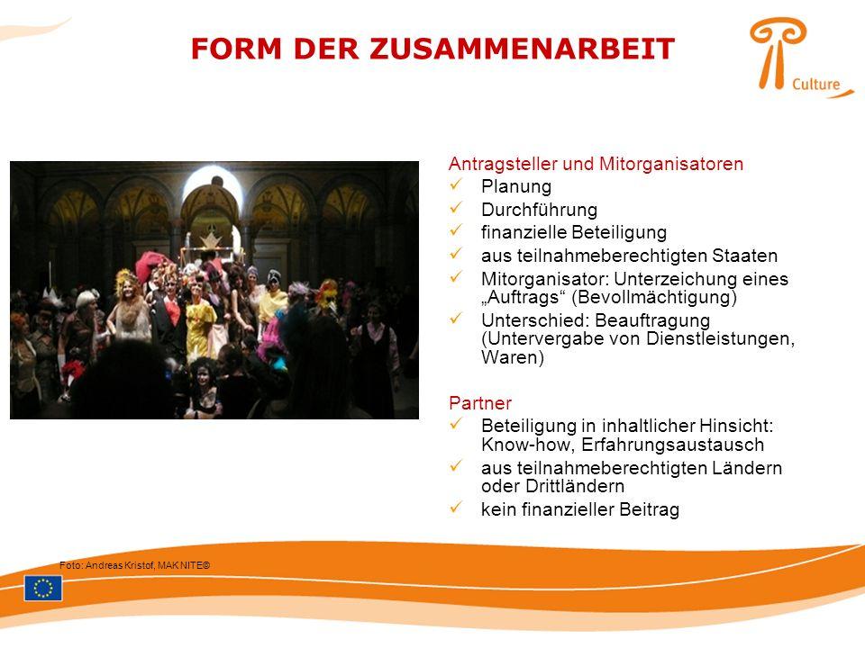 FORM DER ZUSAMMENARBEIT Foto: Andreas Kristof, MAK NITE© Antragsteller und Mitorganisatoren Planung Durchführung finanzielle Beteiligung aus teilnahme