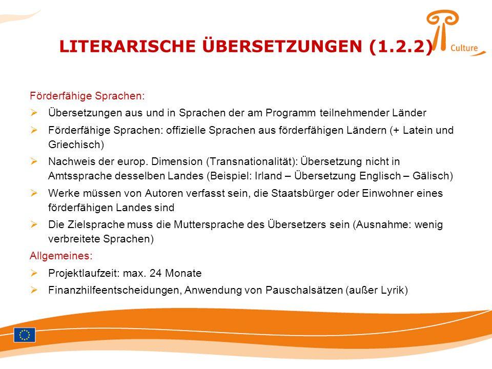 LITERARISCHE ÜBERSETZUNGEN (1.2.2) Förderfähige Sprachen: Übersetzungen aus und in Sprachen der am Programm teilnehmender Länder Förderfähige Sprachen