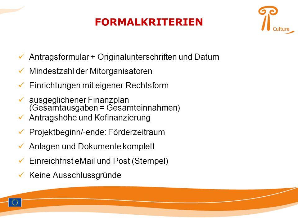 FORMALKRITERIEN Antragsformular + Originalunterschriften und Datum Mindestzahl der Mitorganisatoren Einrichtungen mit eigener Rechtsform ausgeglichene