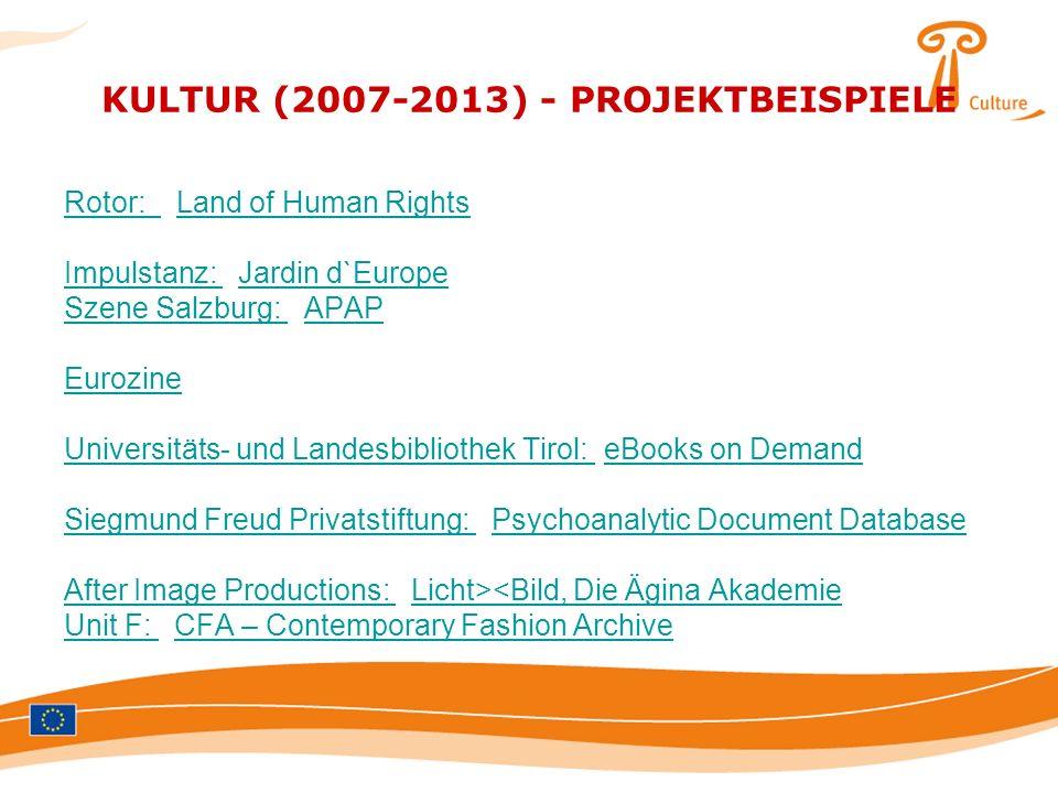 KULTUR (2007-2013) - PROJEKTBEISPIELE Rotor: Rotor: Land of Human RightsLand of Human Rights Impulstanz: Impulstanz: Jardin d`EuropeJardin d`Europe Sz