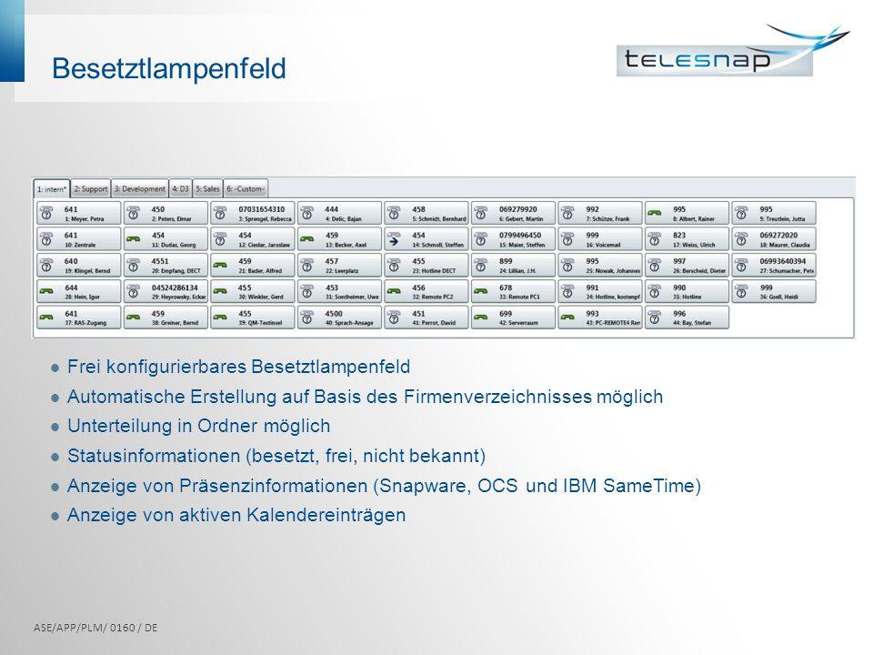 Besetztlampenfeld Frei konfigurierbares Besetztlampenfeld Automatische Erstellung auf Basis des Firmenverzeichnisses möglich Unterteilung in Ordner mö