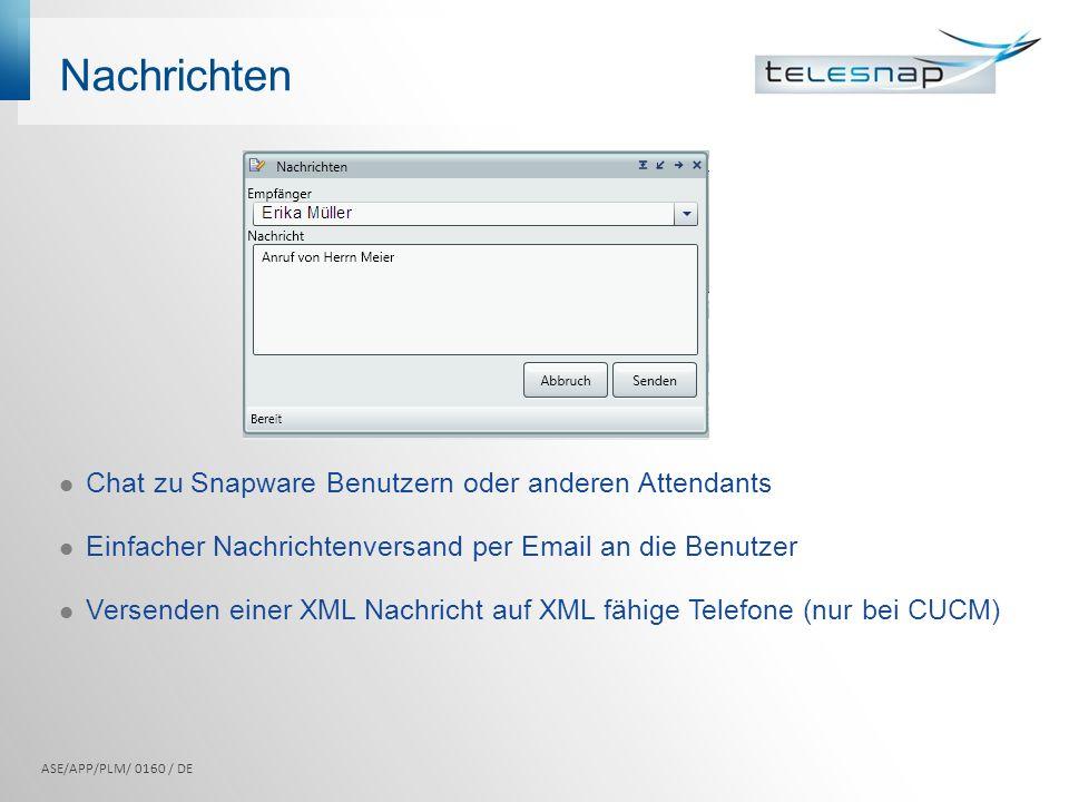 Nachrichten Chat zu Snapware Benutzern oder anderen Attendants Einfacher Nachrichtenversand per Email an die Benutzer Versenden einer XML Nachricht au