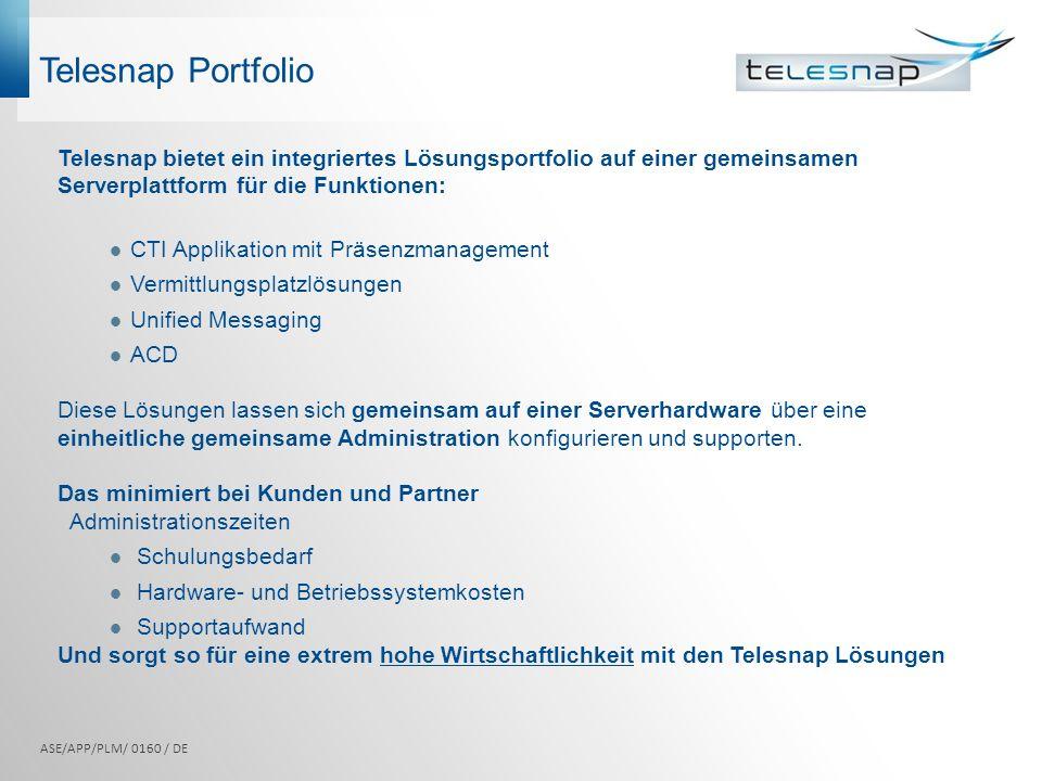 Telesnap Portfolio Telesnap bietet ein integriertes Lösungsportfolio auf einer gemeinsamen Serverplattform für die Funktionen: CTI Applikation mit Prä