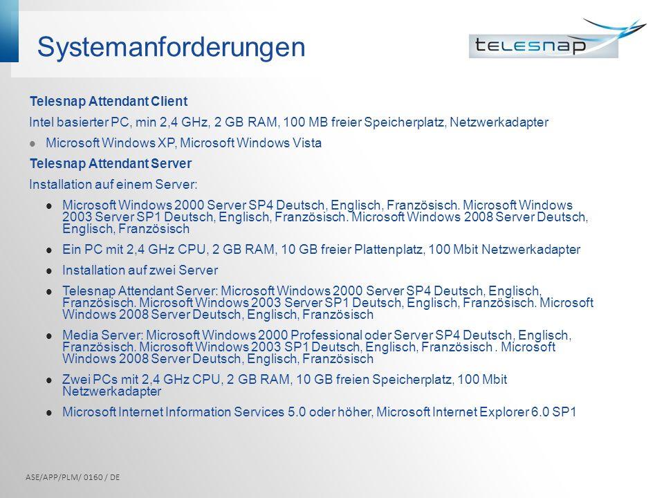 Systemanforderungen Telesnap Attendant Client Intel basierter PC, min 2,4 GHz, 2 GB RAM, 100 MB freier Speicherplatz, Netzwerkadapter Microsoft Window
