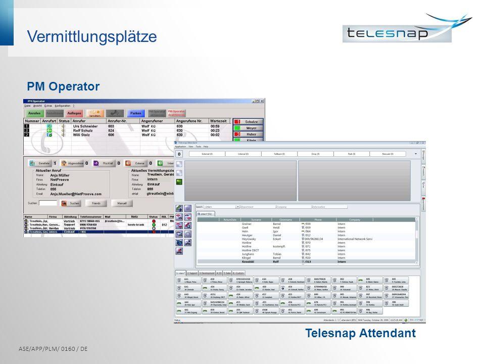 Vermittlungsplätze ASE/APP/PLM/ 0160 / DE PM Operator Telesnap Attendant