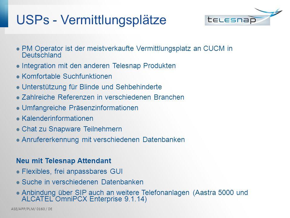 USPs - Vermittlungsplätze ASE/APP/PLM/ 0160 / DE PM Operator ist der meistverkaufte Vermittlungsplatz an CUCM in Deutschland Integration mit den ander