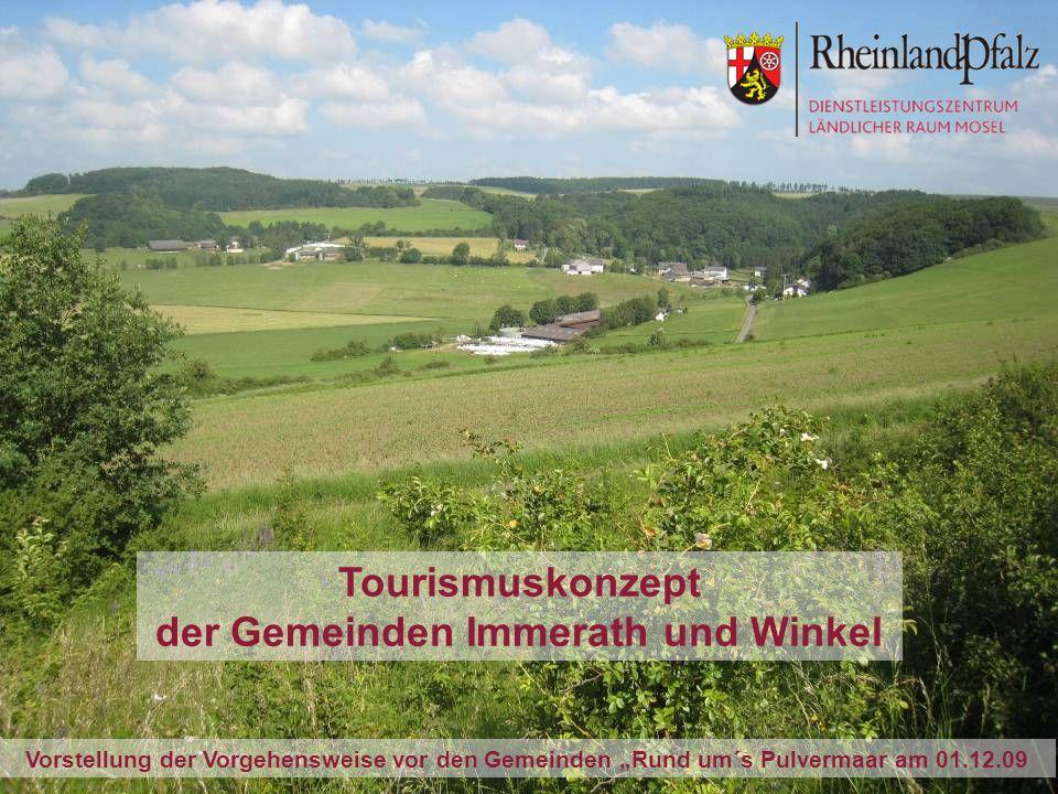 DLR Mosel Bernkastel-Kues Tourismuskonzept der Gemeinden Immerath und Winkel Vorstellung der Vorgehensweise vor den Gemeinden Rund um´s Pulvermaar am