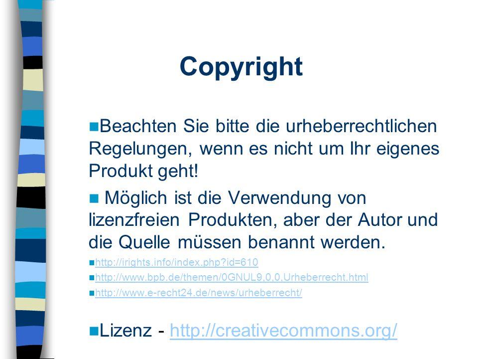 Beachten Sie bitte die urheberrechtlichen Regelungen, wenn es nicht um Ihr eigenes Produkt geht.