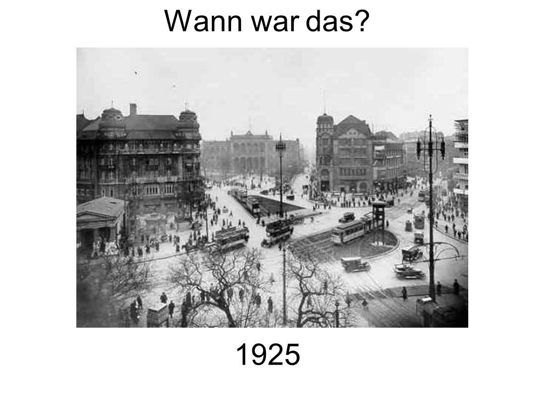 Wann war das? 1925