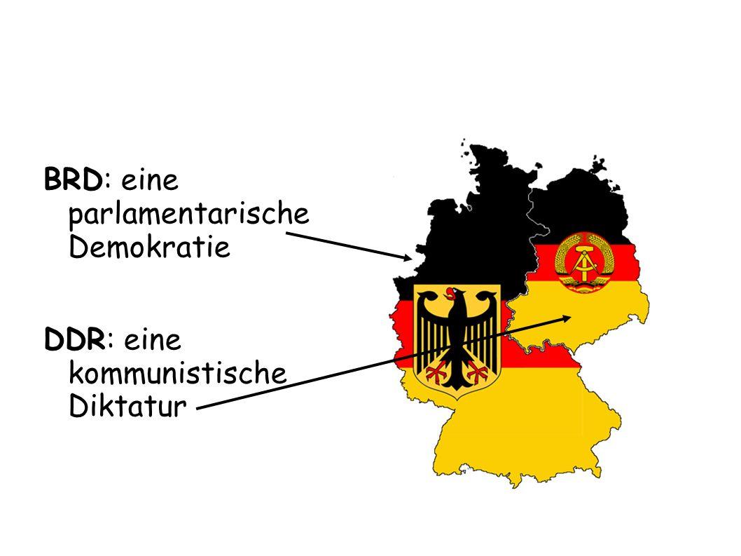 BRD: eine parlamentarische Demokratie DDR: eine kommunistische Diktatur