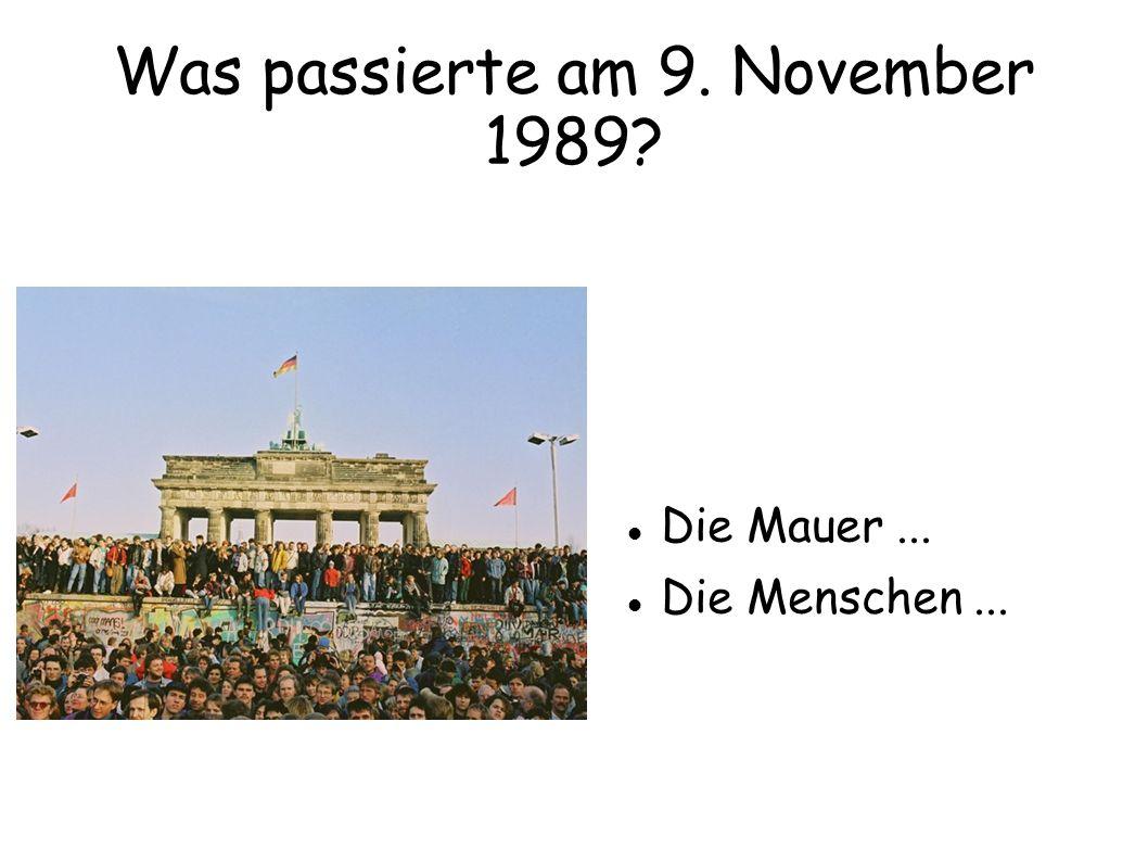 Was passierte am 9. November 1989? Die Mauer... Die Menschen...