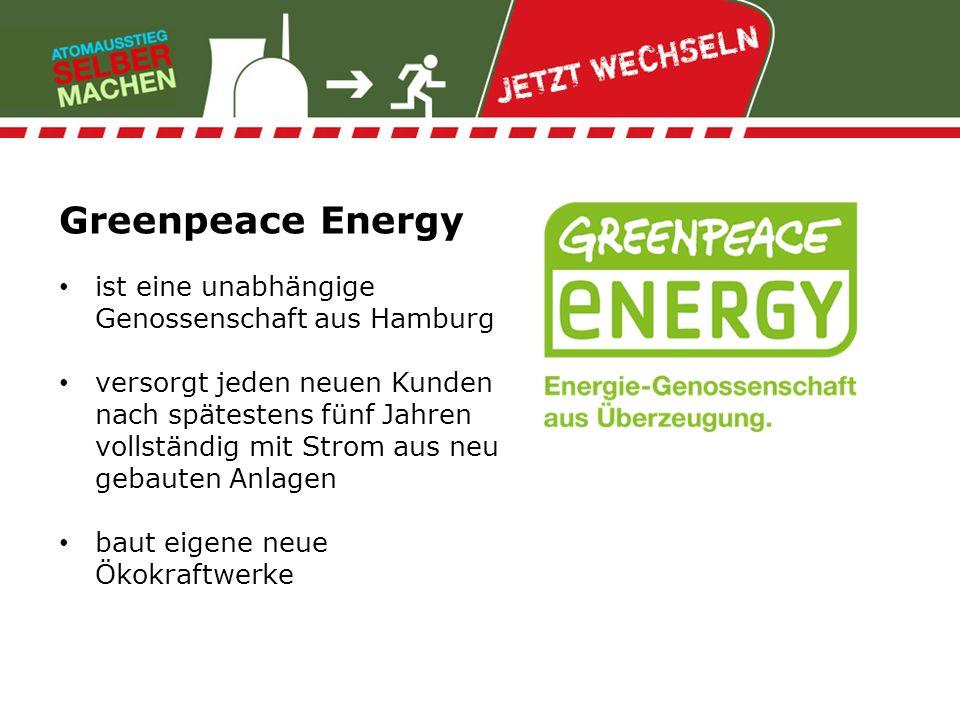Greenpeace Energy ist eine unabhängige Genossenschaft aus Hamburg versorgt jeden neuen Kunden nach spätestens fünf Jahren vollständig mit Strom aus ne