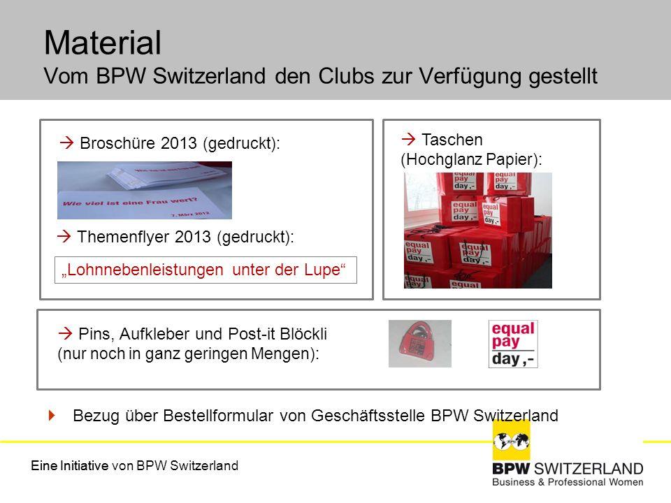 Material Vom BPW Switzerland den Clubs zur Verfügung gestellt Eine InitiativeEine Initiative von BPW Switzerland Bezug über Bestellformular von Geschä