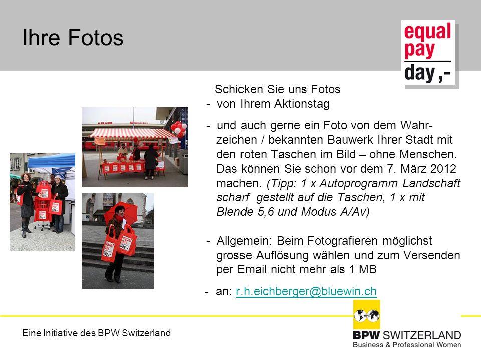 Eine Initiative des BPW Switzerland Ihre Fotos Schicken Sie uns Fotos - von Ihrem Aktionstag - und auch gerne ein Foto von dem Wahr- zeichen / bekannt