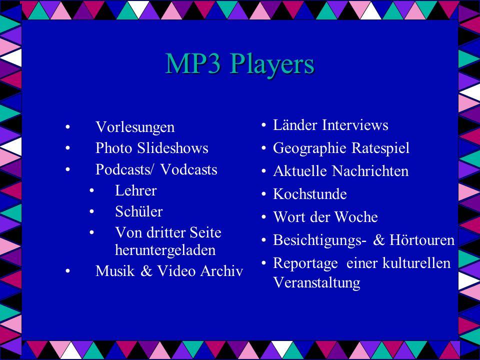 MP3 Players Vorlesungen Photo Slideshows Podcasts/ Vodcasts Lehrer Schüler Von dritter Seite heruntergeladen Musik & Video Archiv Länder Interviews Ge