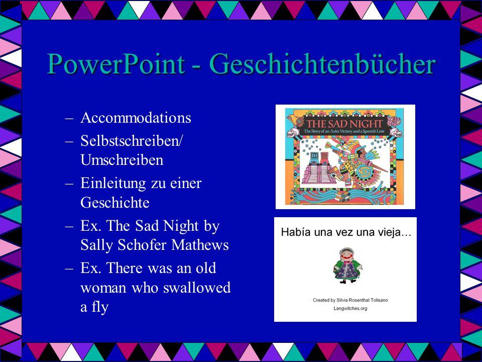 PowerPoint - Geschichtenbücher –Accommodations –Selbstschreiben/ Umschreiben –Einleitung zu einer Geschichte –Ex.