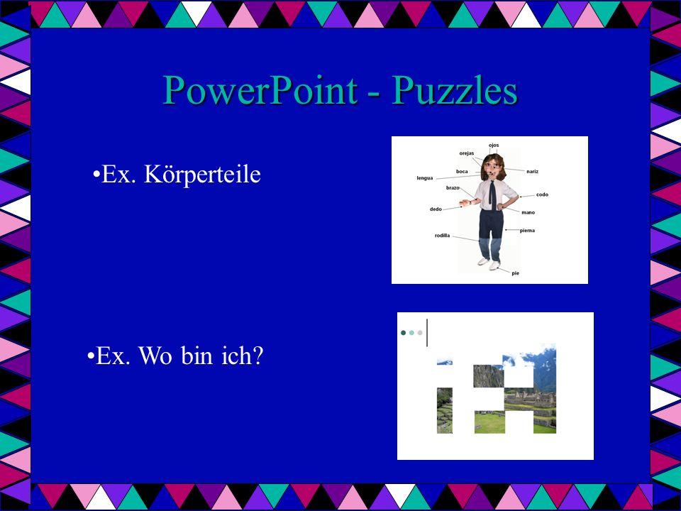PowerPoint - Puzzles Ex. Körperteile Ex. Wo bin ich