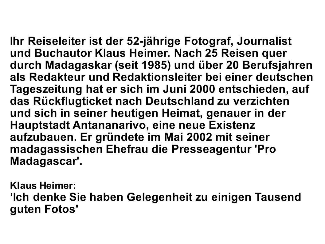 Ihr Reiseleiter ist der 52-jährige Fotograf, Journalist und Buchautor Klaus Heimer.