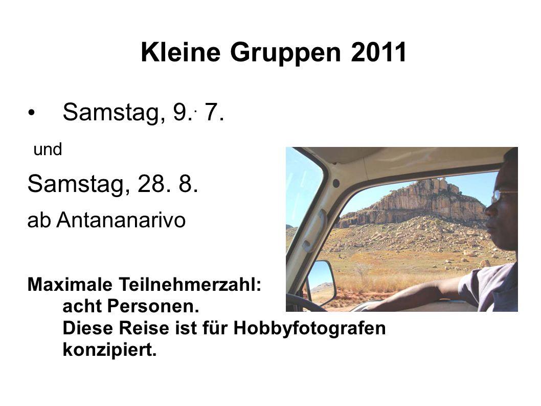 Kleine Gruppen 2011 Samstag, 9.. 7. und Samstag, 28.