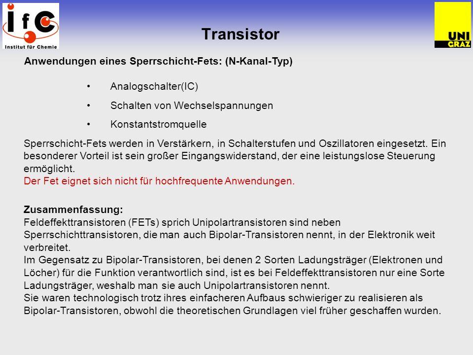 Transistor Anwendungen eines Sperrschicht-Fets: (N-Kanal-Typ) Analogschalter(IC) Schalten von Wechselspannungen Konstantstromquelle Sperrschicht-Fets