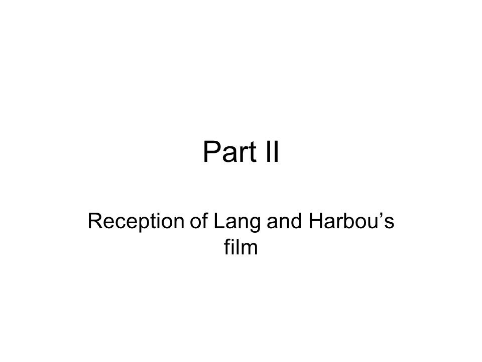 Part II Reception of Lang and Harbous film