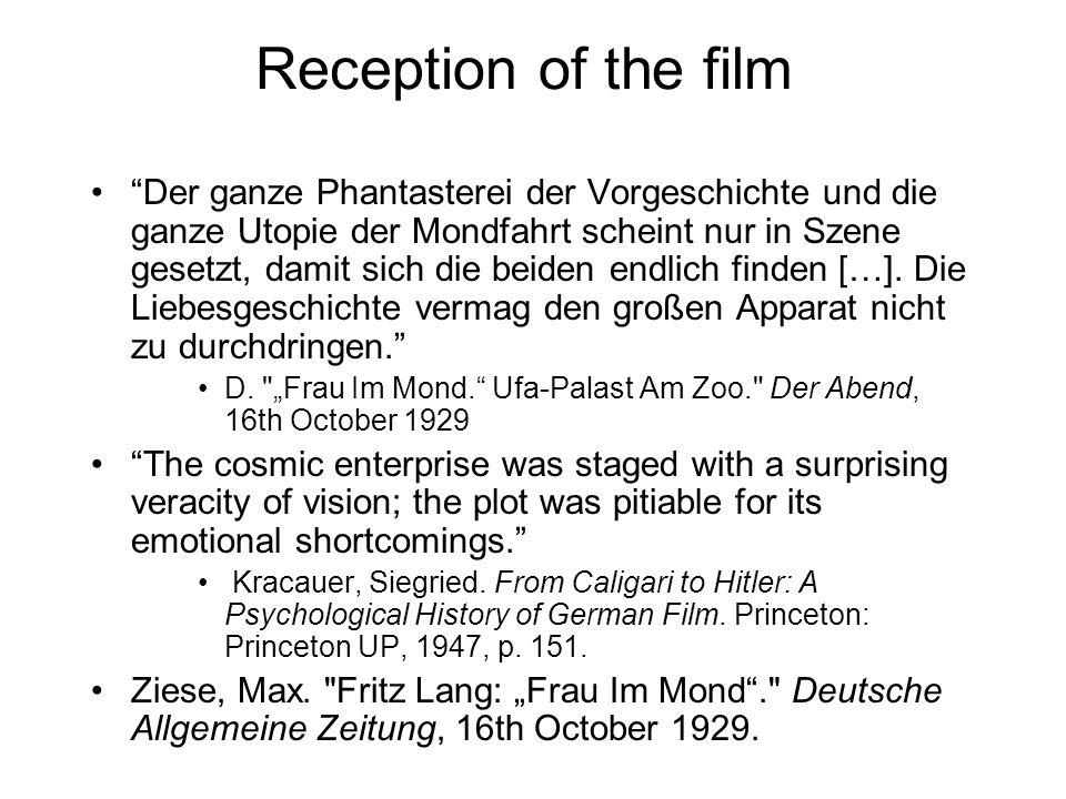 Reception of the film Der ganze Phantasterei der Vorgeschichte und die ganze Utopie der Mondfahrt scheint nur in Szene gesetzt, damit sich die beiden endlich finden […].