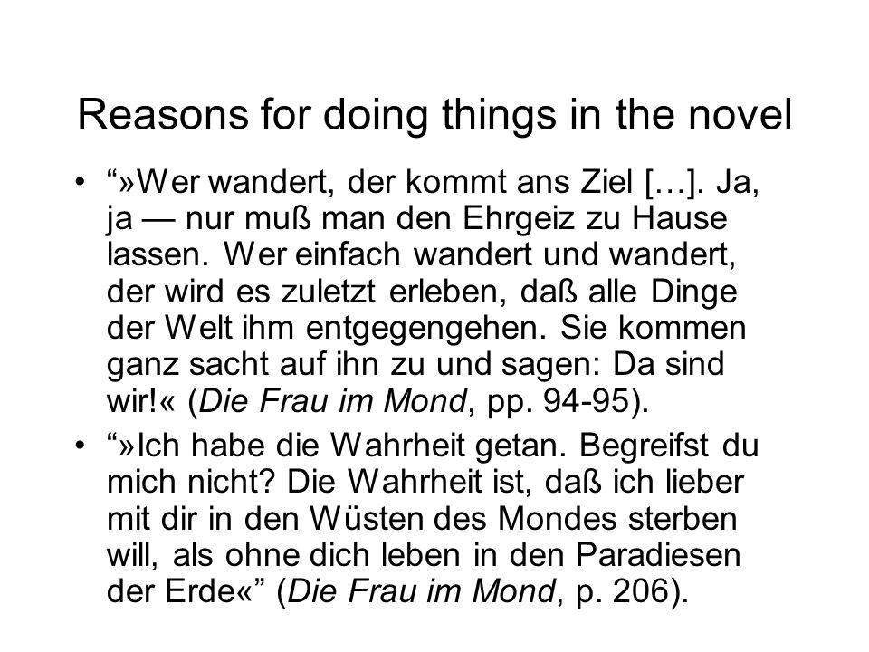 Reasons for doing things in the novel »Wer wandert, der kommt ans Ziel […].