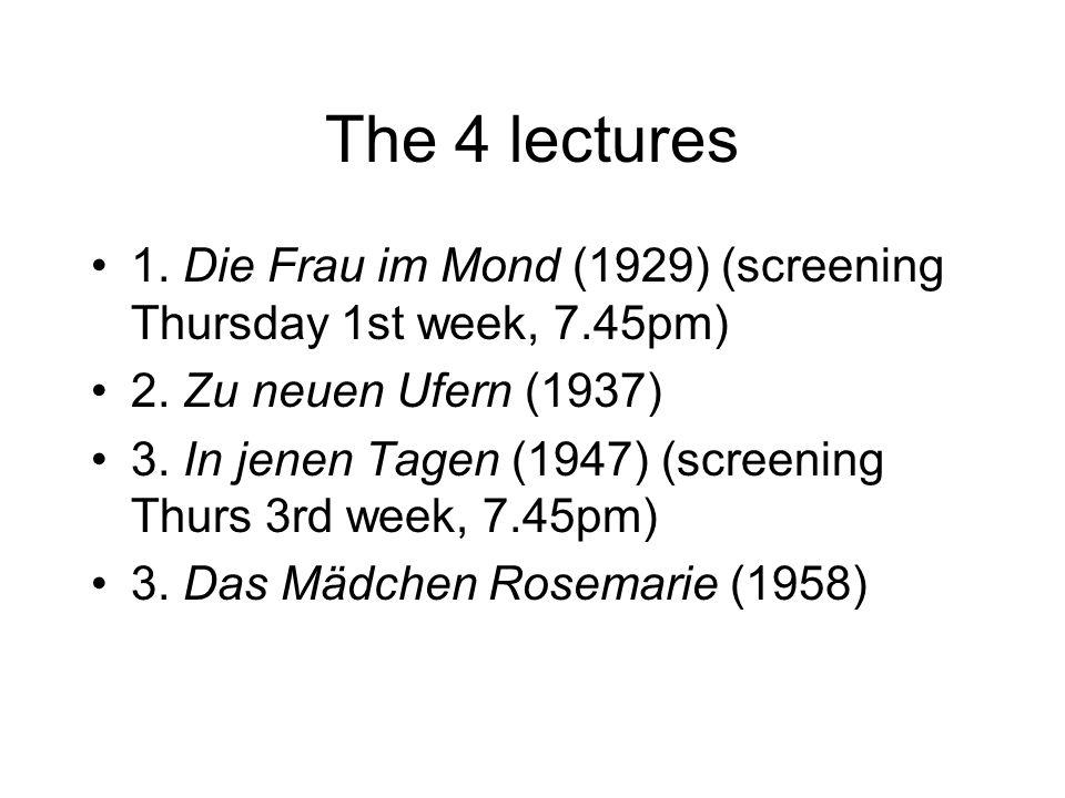 The 4 lectures 1.Die Frau im Mond (1929) (screening Thursday 1st week, 7.45pm) 2.