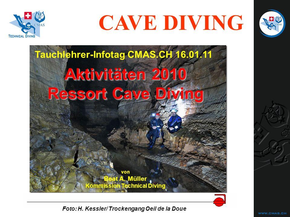 CAVE DIVING Tauchlehrer-Infotag CMAS.CH 16.01.11 Foto: H. Kessler/ Trockengang Oeil de la Doue Aktivitäten 2010 Ressort Cave Diving von Beat A. Müller