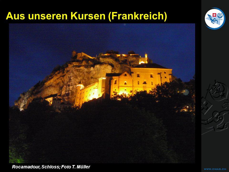 CAVE DIVING Rocamadour, Schloss; Foto T. Müller Aus unseren Kursen (Frankreich)